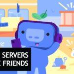 Discord Servers To Make Friends 【Meet Strangers】